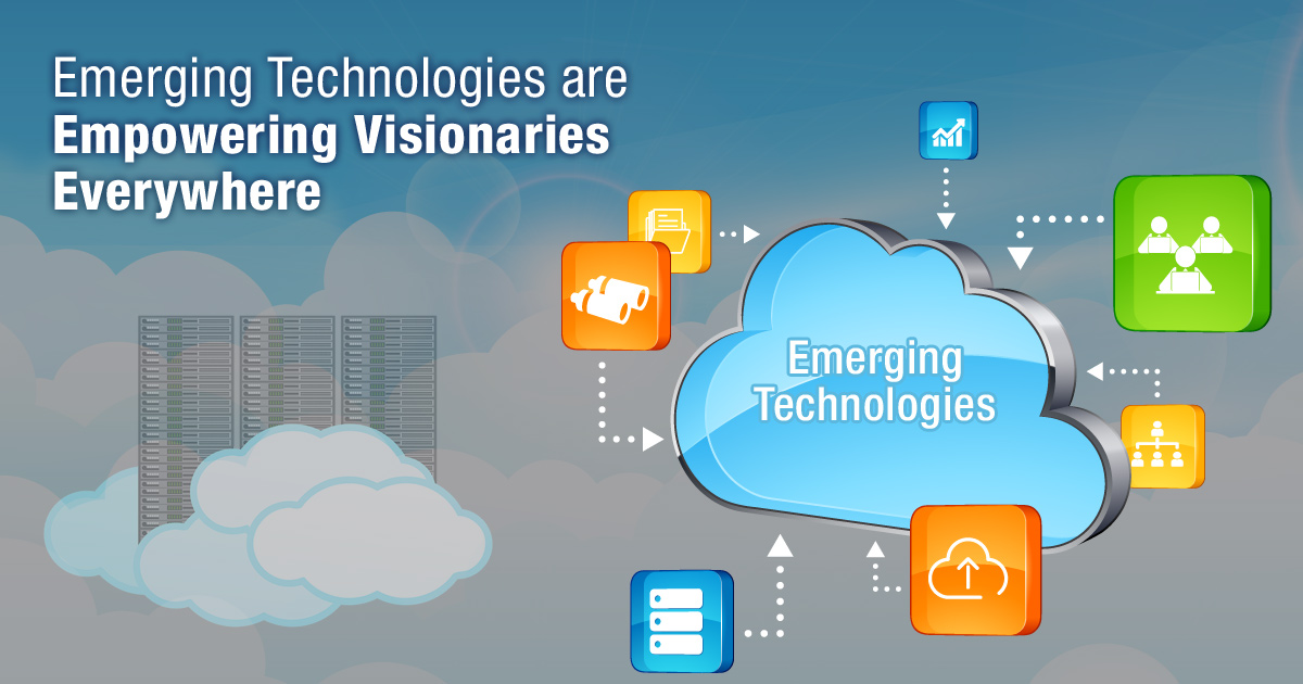 Emerging Technologies Are Empowering Visionaries Everywhere