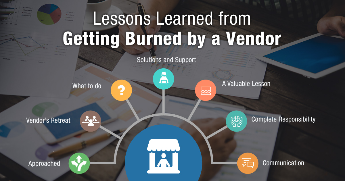 Lessons Learned From Getting Burned by a Vendor