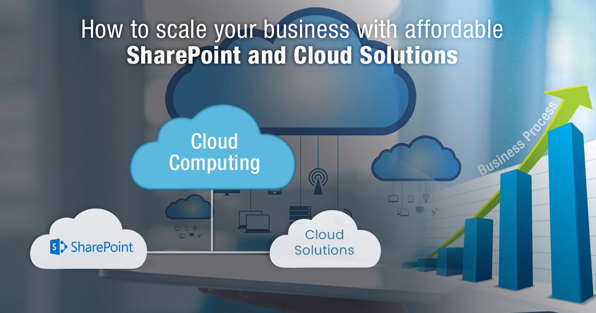 How to Scale Your Business with Affordable SharePoint and Cloud Solutions