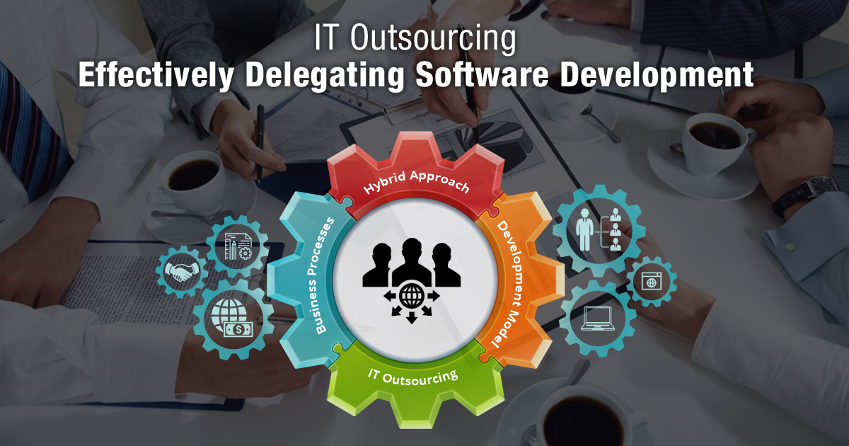 IT outsourcing: effectively delegating software development