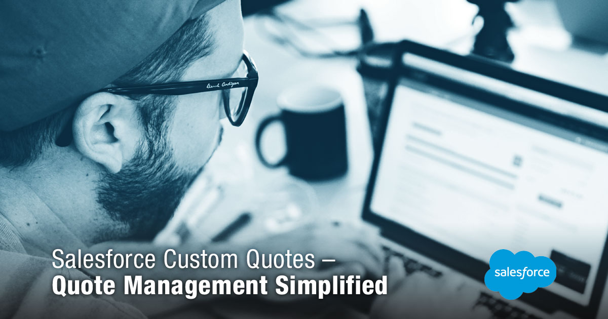 Salesforce Custom Quotes – Quote Management Simplified