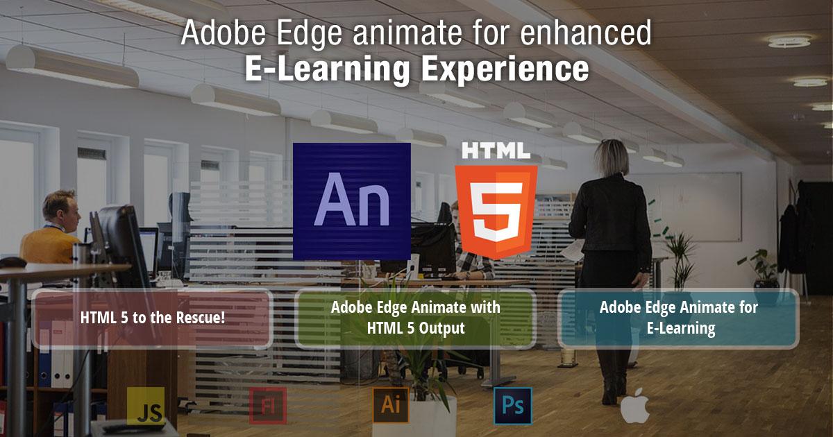 Adobe Edge Animate for Enhanced E–Learning Experience