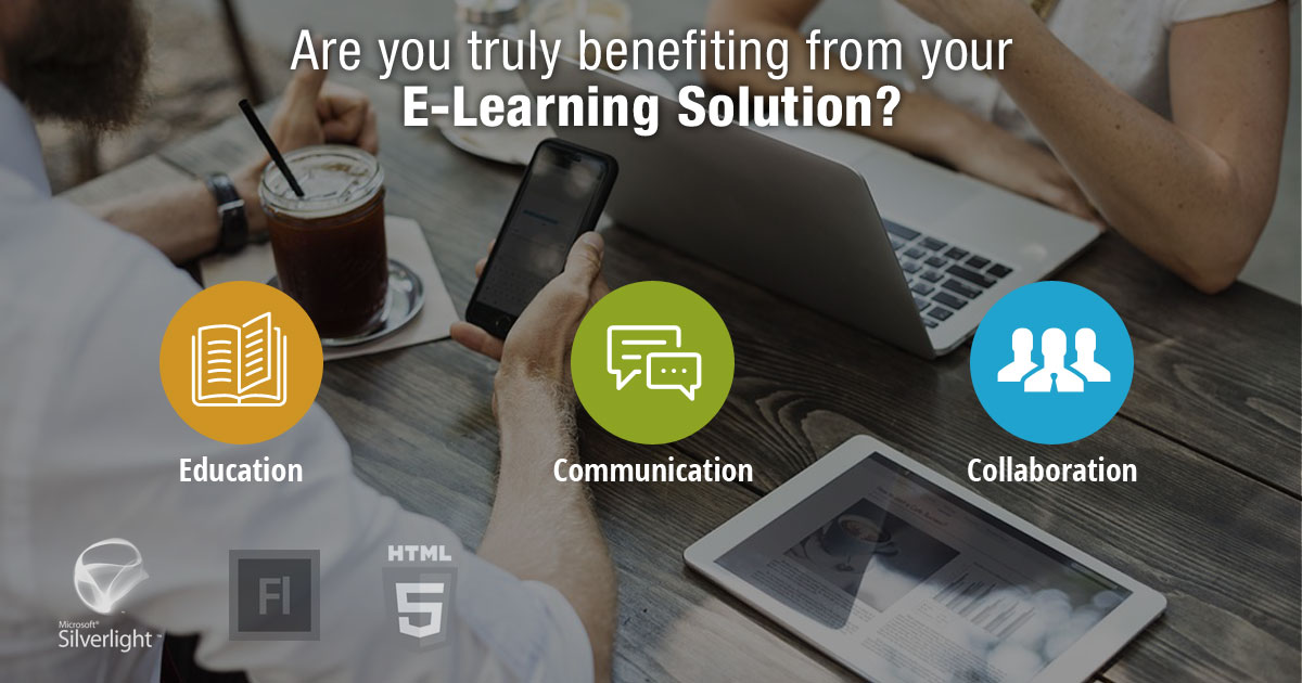 Are You Truly Benefiting from Your E-Learning Solution?