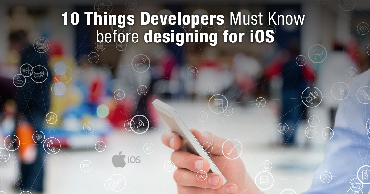 10 Things Developers Must Know Before Designing for iOS