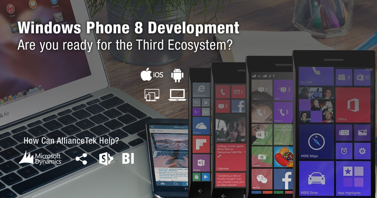 Windows Phone 8 Development: Are You Ready for the Third Ecosystem?