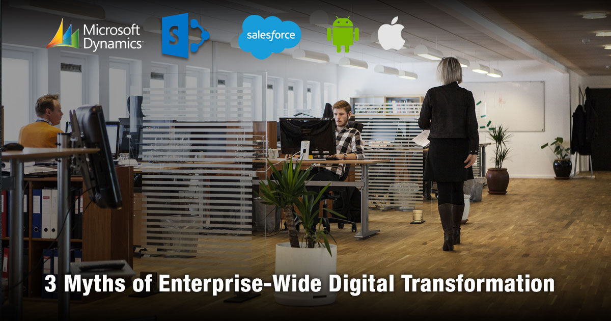 3 Myths of Enterprise-Wide Digital Transformation