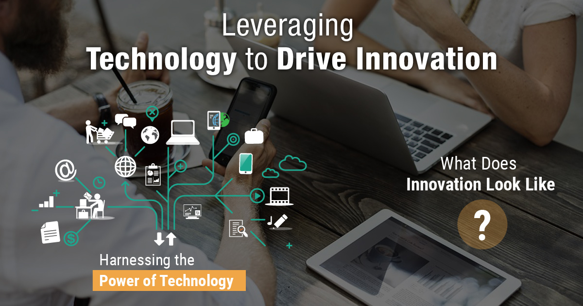 Leveraging Technology to Drive Innovation