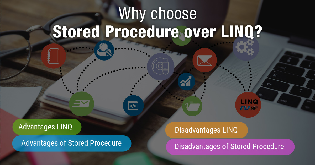 Why choose Stored Procedure over LINQ?