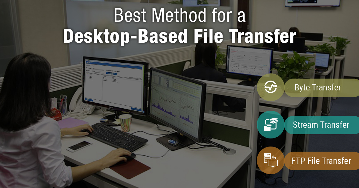 Best Method for a Desktop-Based File Transfer
