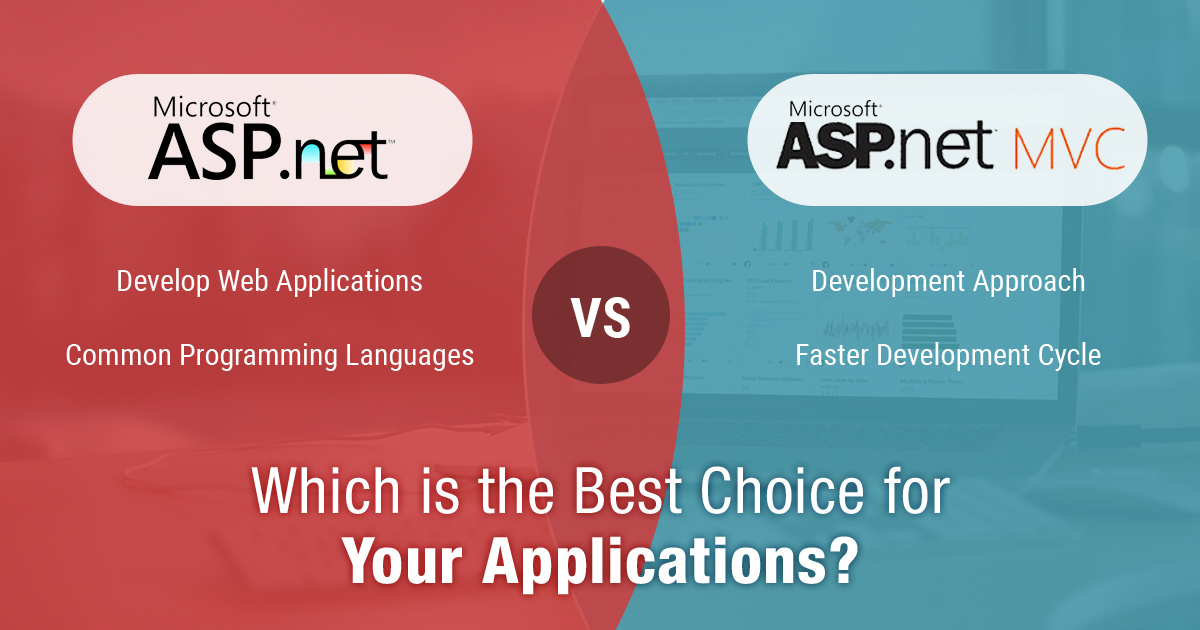 ASP.NET vs ASP.NET MVC: Which is the Best Choice for Your Applications?