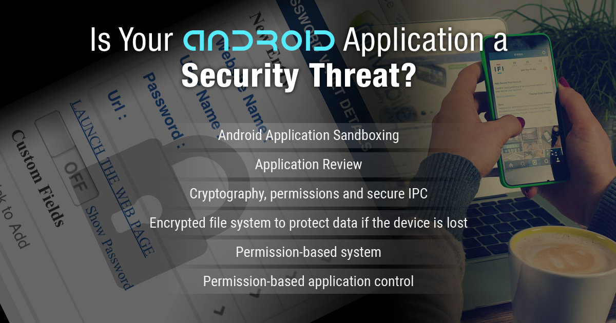 Is Your Android Application a Security Threat?