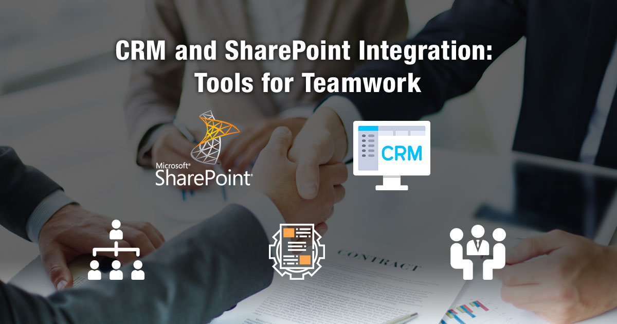 CRM and SharePoint Integration: Tools for Teamwork