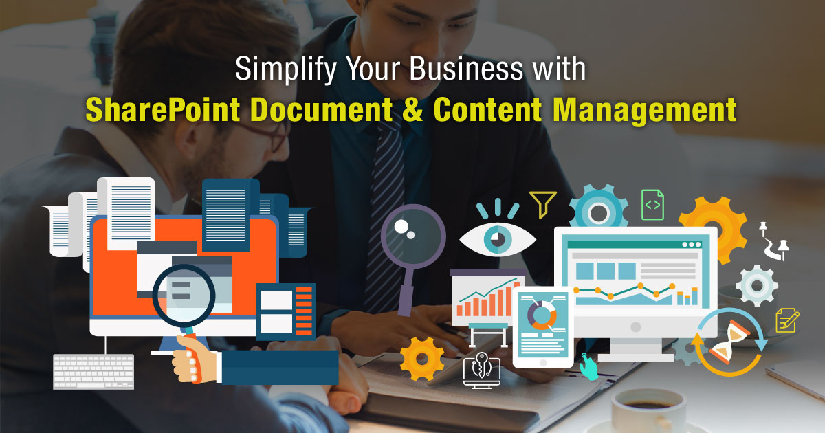 Simplify Your Business with SharePoint Document and Content Management