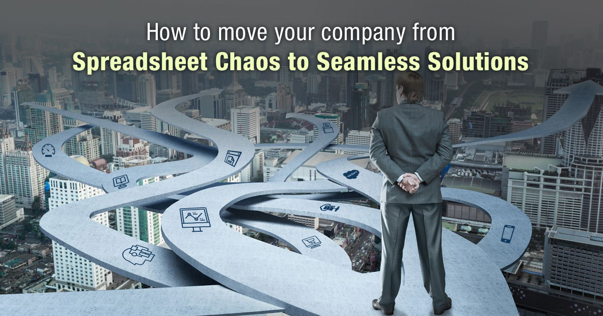 How to Move Your Company from Spreadsheet Chaos to Seamless Solutions