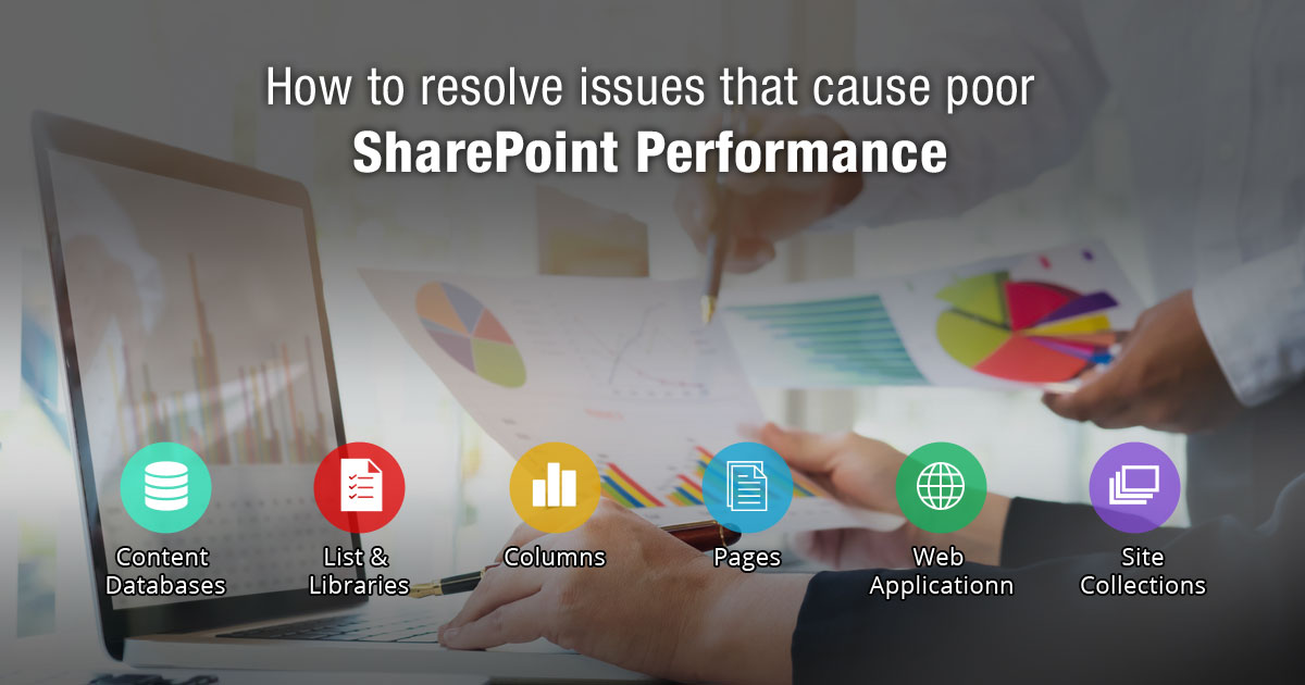 How to resolve issues that cause poor SharePoint Performance