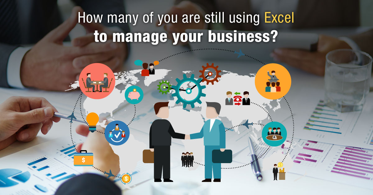How many of you are still using excel to manage your business?