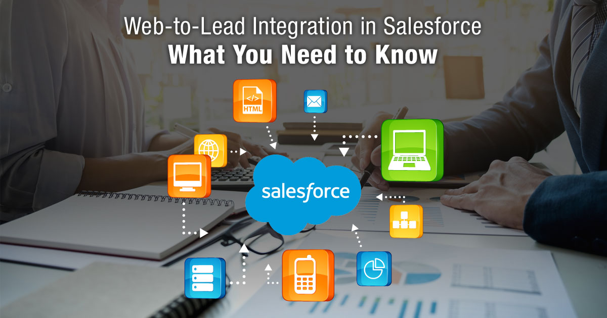 Web-to-Lead Integration in Salesforce: What You Need to Know