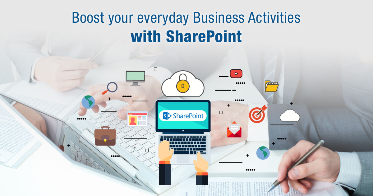 Boost your Everyday Business Activities with SharePoint