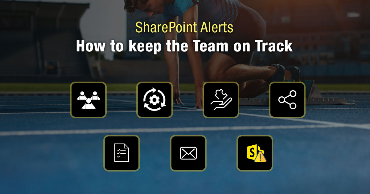 SharePoint Alerts: How to Keep the Team on Track