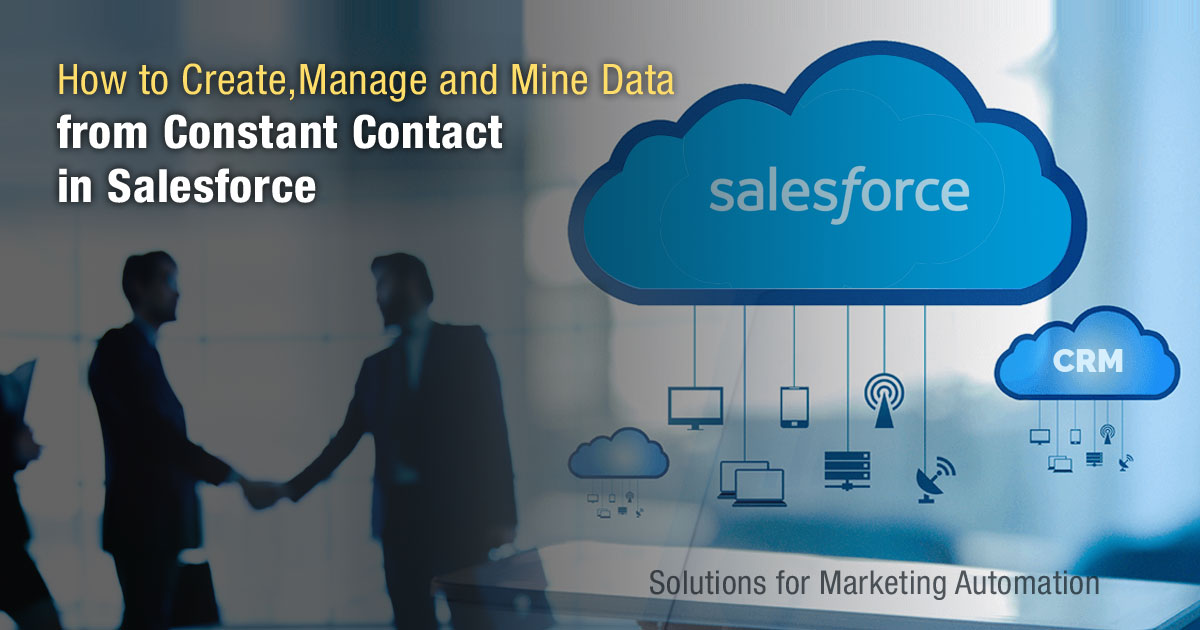 How to Create, Manage and Mine Data from Constant Contact in Salesforce