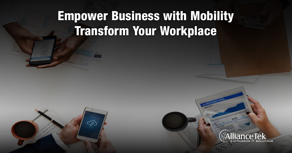 Empower Business with Mobility: Transform Your Workplace