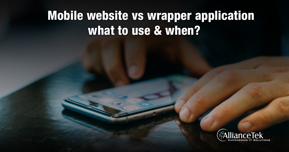 Mobile website vs wrapper application – what to use & when?