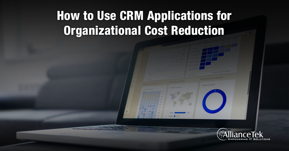 How to Use CRM Applications for Organizational Cost Reduction