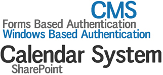 SharePoint,  Windows-based Authentication, Forms-based Authentication, Calendar system, CMS